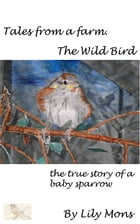 Tales from a farm: the Wild Bird