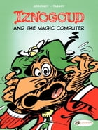 Iznogoud - Volume 4 - Iznogoud and the Magic Computer by Jean Tabary