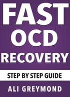 Fast OCD Recovery E-Book by Ali Greymond