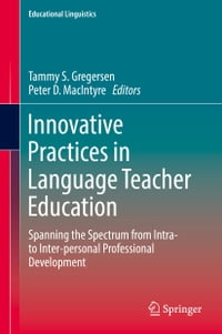 Innovative Practices in Language Teacher Education: Spanning the Spectrum from Intra- to Inter…