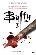La Tueuse perdue: Buffy, T3.2 by Christopher Golden