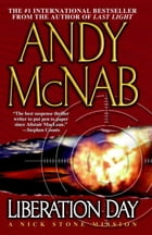 Liberation Day: A Nick Stone Mission by Andy McNab