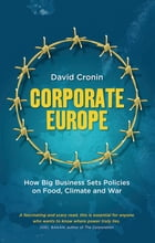 Corporate Europe by David Cronin
