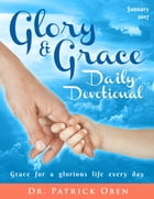 Glory & Grace Daily Devotional: Grace for a glorious life every day by Patrick Oben