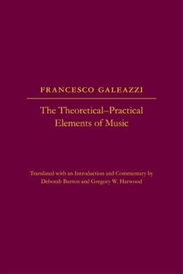 Book The The Theoretical-Practical Elements of Music, Parts III and IV by Francesco Galeazzi