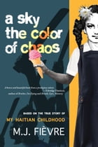 A Sky the Color of Chaos by M.J. Fievre