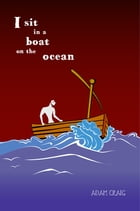 I Sit In A Boat On The Ocean by Adam Craig