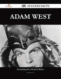 Adam West 158 Success Facts - Everything you need to know about Adam West