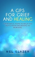 A GPS For Grief and Healing f832ab43-a3d0-4a72-ac40-414f7531d840
