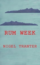 Rum Week by Nigel Tranter