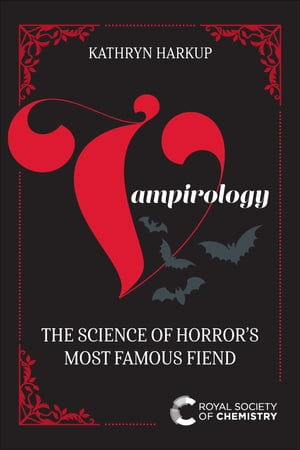 Vampirology: The Science of Horror's Most Famous Fiend de Kathryn Harkup