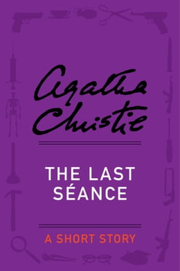 Book The Last Seance: A Short Story by Agatha Christie
