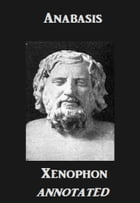 Anabasis (Annotated) by Xenophon