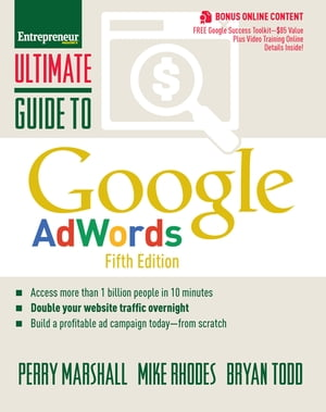Ultimate Guide to Google AdWords: How to Access 100 Million People in 10 Minutes by Bryan Todd