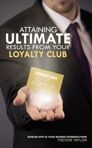 Attaining Ultimate Results from your Loyalty Club