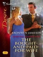 The Bought-and-Paid-For Wife by Bronwyn Jameson