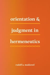 Orientation and Judgment in Hermeneutics