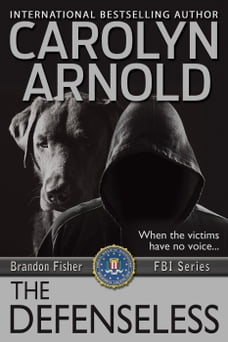 The Defenseless: Brandon Fisher FBI Series, #3