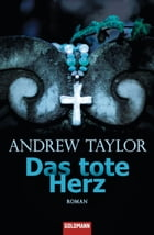 Das tote Herz -: Roman by Andrew Taylor