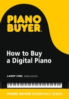 How to Buy a Digital Piano by Larry Fine