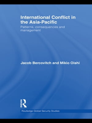 International Conflict in the Asia-Pacific Patterns,  Consequences and Management