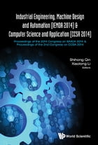 Industrial Engineering, Machine Design and Automation (IEMDA 2014) & Computer Science and Application (CCSA 2014): Proceedings of the 2014 Congress on by Shihong Qin
