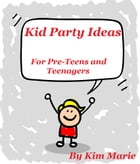 Kid Party Ideas by Kim Marie