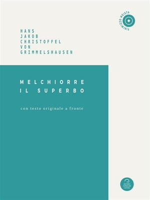 Melchiorre Il Superbo by Hans Jacob Christoffel von Grimmelshausen