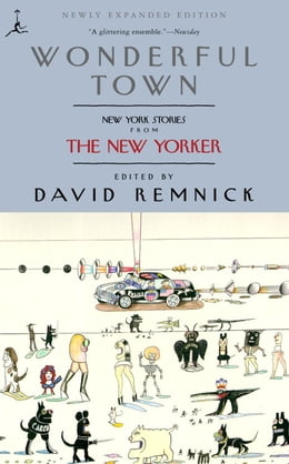 Book Wonderful Town: New York Stories from The New Yorker by David Remnick