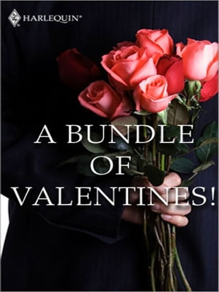 A Bundle of Valentines!: His Secret Valentine\Knock Three Times\The Bride's Surprise\Just Say Yes\Once Upon a Mattress\Gabe's