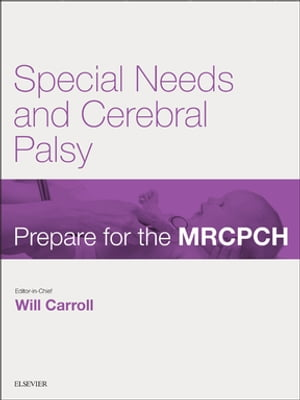 Special Needs & Cerebral Palsy Prepare for the MRCPCH. Key Articles from the Paediatrics & Child Health journal