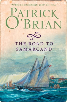 Book The Road to Samarcand by Patrick O'Brian