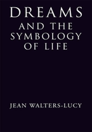 Dreams and the Symbology of Life
