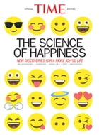 TIME The Science of Happiness: New Discoveries for a More Joyful Life by The Editors of TIME