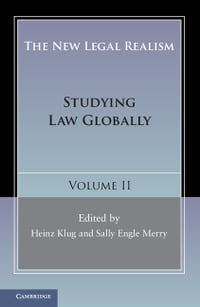 The New Legal Realism: Volume 2: Studying Law Globally