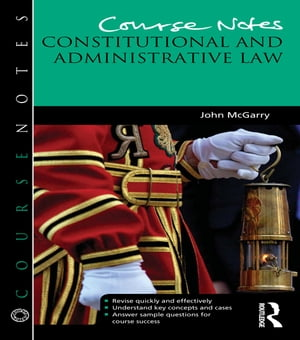 Course Notes: Constitutional and Administrative Law