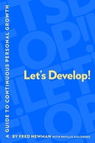 Let's Develop!: A Guide to Continuous Personal Growth by Fred Newman