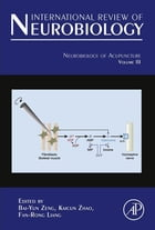 Neurobiology of Acupuncture by Bai-Yun Zeng