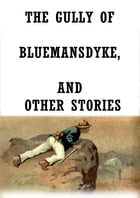 The Gully Of Bluemansdyke, And Other Stories by Sir Arthur Conan Doyle