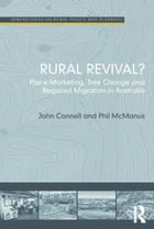 Rural Revival?: Place Marketing, Tree Change and Regional Migration in Australia