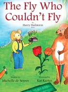 The Fly Who Couldn't Fly by Michelle de Serres