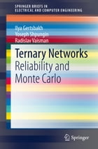 Ternary Networks: Reliability and Monte Carlo by Ilya Gertsbakh