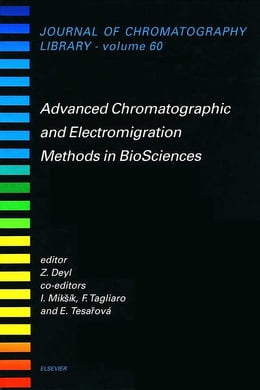 Book Advanced Chromatographic and Electromigration Methods in BioSciences by F. Tagliaro