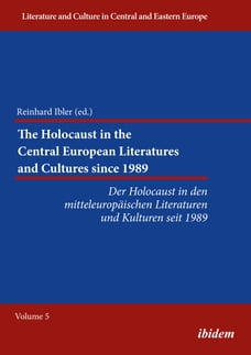 The Holocaust in the Central European Literatures and Cultures since 1989: Der Holocaust in den…