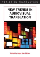 New Trends in Audiovisual Translation by Jorge DIAZ CINTAS