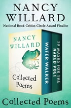 Collected Poems: Water Walker and 19 Masks for the Naked Poet by Nancy Willard