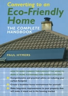 Converting to an Eco-Friendly Home by Paul Hymers