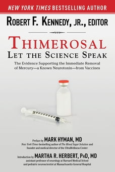 Thimerosal: Let the Science Speak: The Evidence Supporting the Immediate Removal of Mercury--a…