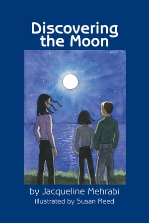 Discovering the Moon by Jacqueline Mehrabi