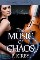 The Music of Chaos by Patricia Kirby